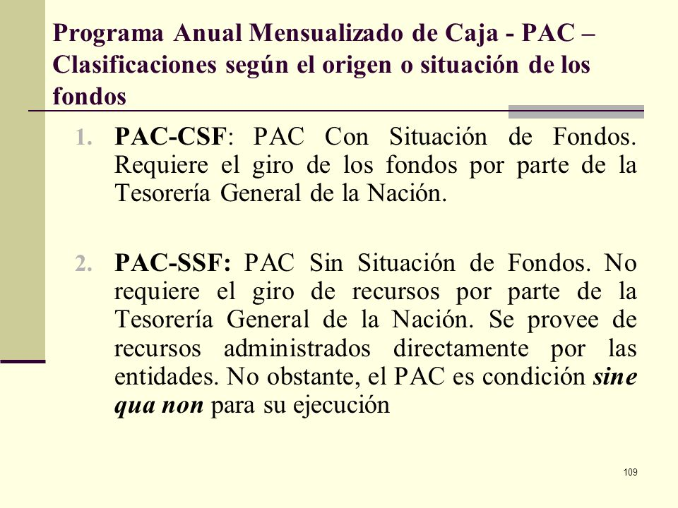 108 Programa Anual Mensualizado de Caja - PAC – Clasificaciones según el momento Vigencia 1: Corresponde a las apropiaciones de la vigencia presente y
