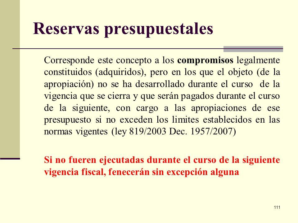110 Cuentas por pagar Son los pagos que han quedado pendientes de atender, con cargo a las apropiaciones de la vigencia anterior, y derivados de los c