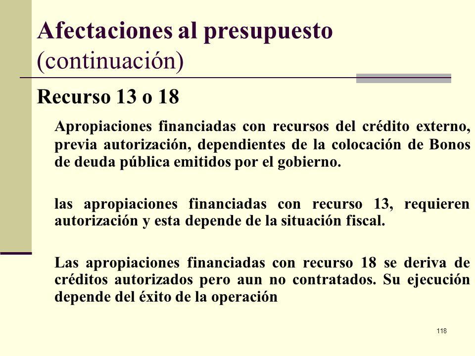 117 Afectaciones al presupuesto (continuación) Aclaración de leyenda Con este procedimiento, mediante acto administrativo motivado, (Resolución) se co