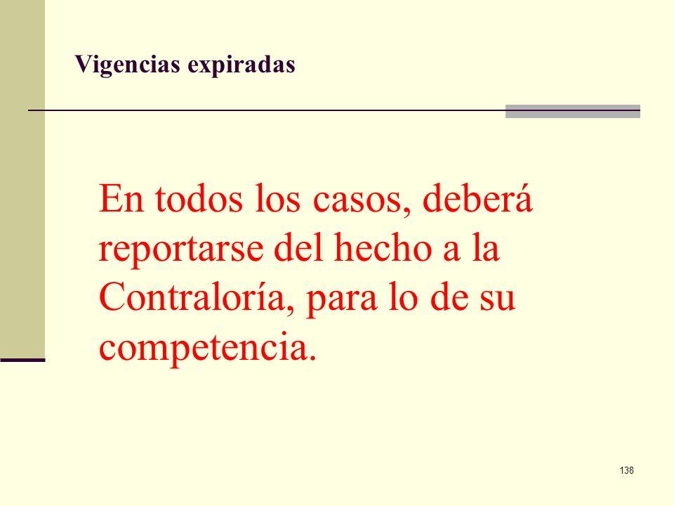 137 Vigencias Expiradas Base Legal : Doctrina Presupuestal Mecanismo de Cancelación Obligaciones vigencias Anteriores, contratos Legalmente constituid