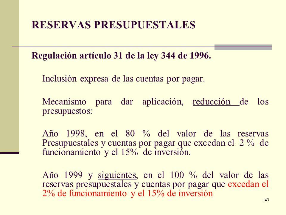 142 RESERVAS PRESUPUESTALES Regulación Estatuto Orgánico de Presupuesto Mecanismo para dar aplicación, reducción de los presupuestos: (artículo 9° de
