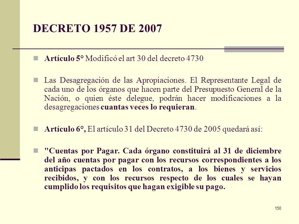 149 DECRETO 1957 DE 2007 Artículo 4°. EI artículo 10 del Decreto 4730 de 2005 quedará así: Artículo 10. Elaboración del Marco de Gasto de Mediano Plaz