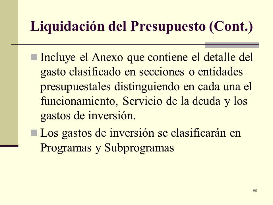 97 Liquidación del Presupuesto El Gobierno dicta el Decreto de Liquidación del PGN. La Preparación del proyecto de Decreto está a cargo del Ministerio