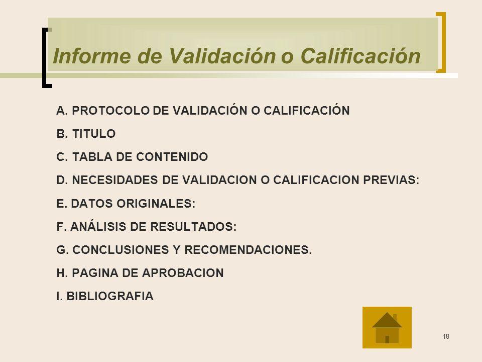 18 Informe de Validación o Calificación A.PROTOCOLO DE VALIDACIÓN O CALIFICACIÓN B.