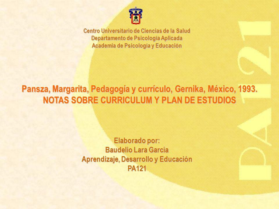 Centro Universitario de Ciencias de la Salud Departamento de Psicología Aplicada Academia de Psicología y Educación Elaborado por: Baudelio Lara Garcí