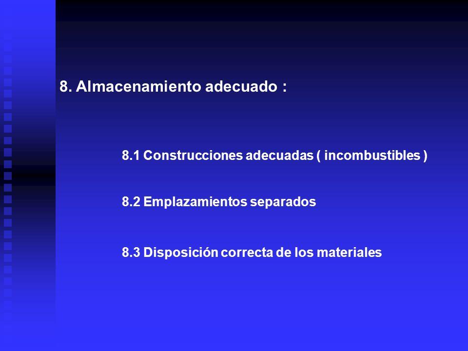 6. El establecimiento de normas y procedimientos para : 6.1 Manejo y transporte de las diferentes sustancias. 6.2 Trabajos en fuentes calientes y otro