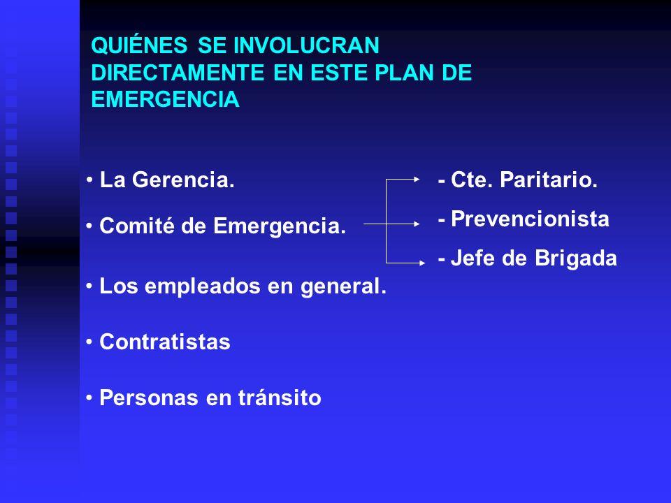 QUIÉNES SE INVOLUCRAN DIRECTAMENTE EN ESTE PLAN DE EMERGENCIA La Gerencia.