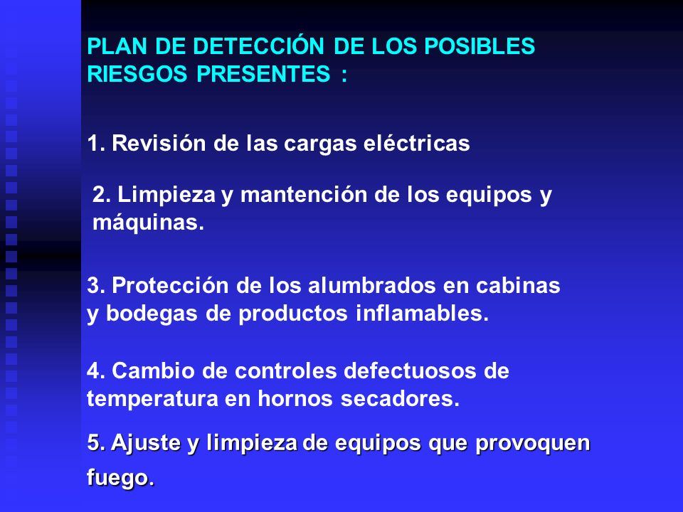 PLAN DE DETECCIÓN DE LOS POSIBLES RIESGOS PRESENTES : 1.