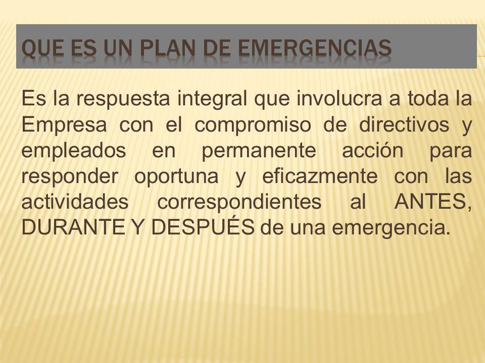 Es la respuesta integral que involucra a toda la Empresa con el compromiso de directivos y empleados en permanente acción para responder oportuna y eficazmente con las actividades correspondientes al ANTES, DURANTE Y DESPUÉS de una emergencia.