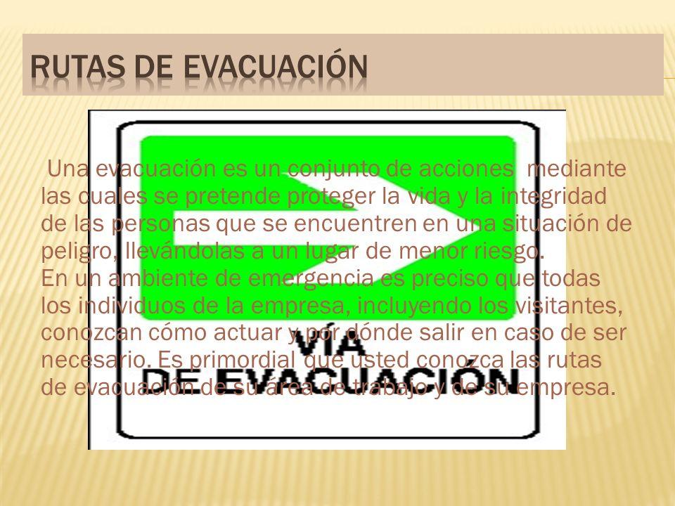 Una evacuación es un conjunto de acciones mediante las cuales se pretende proteger la vida y la integridad de las personas que se encuentren en una situación de peligro, llevándolas a un lugar de menor riesgo.