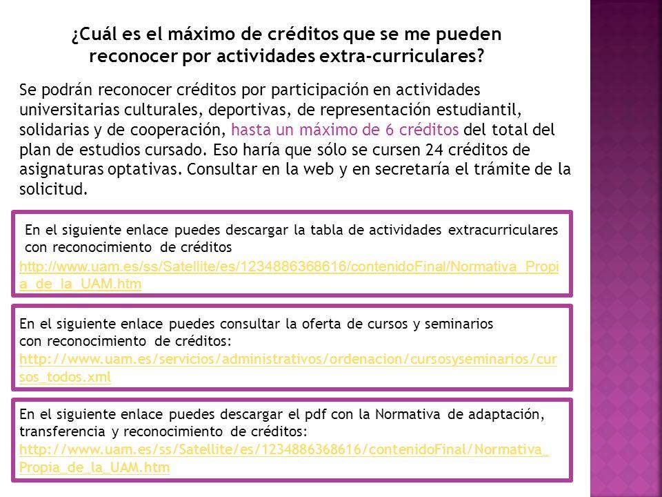 ¿Cuál es el máximo de créditos que se me pueden reconocer por actividades extra-curriculares? Se podrán reconocer créditos por participación en activi
