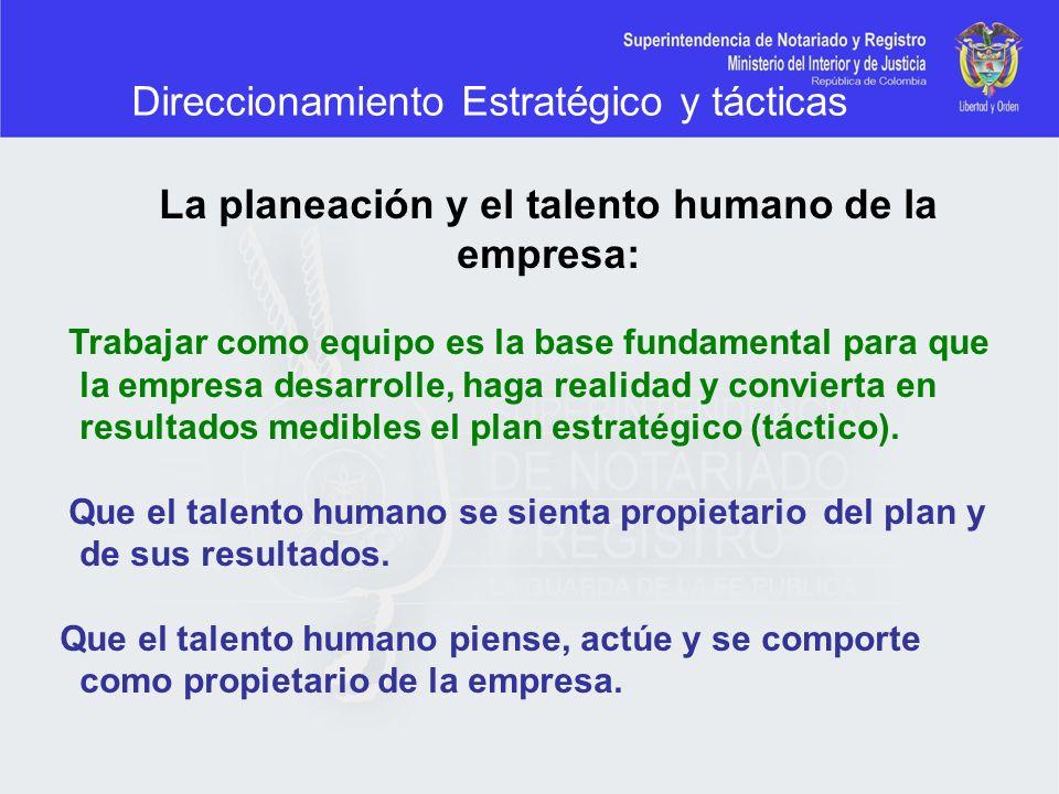La planeación y el talento humano de la empresa: Trabajar como equipo es la base fundamental para que la empresa desarrolle, haga realidad y convierta