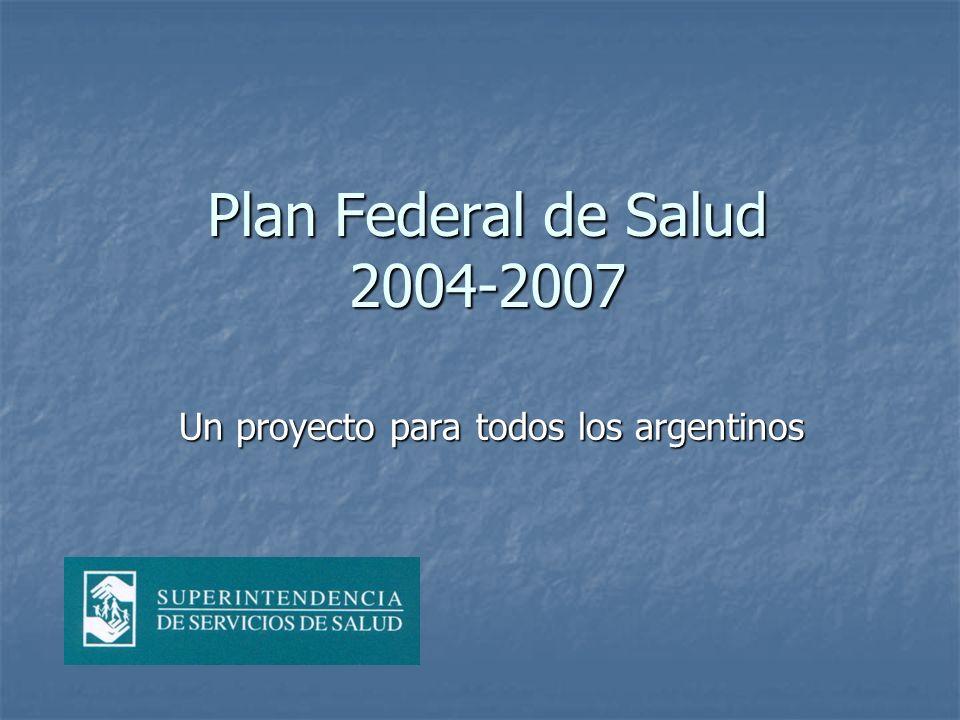 Plan Federal de Salud 2004-2007 Un proyecto para todos los argentinos