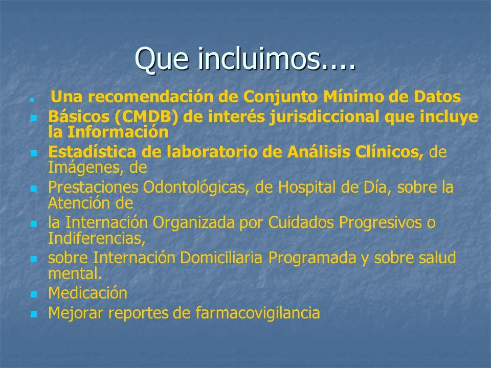 Que incluimos.... Una recomendación de Conjunto Mínimo de Datos Básicos (CMDB) de interés jurisdiccional que incluye la Información Estadística de lab