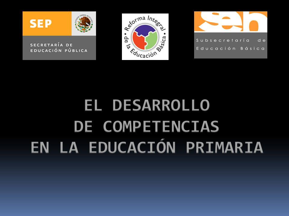Usted está aquí Contexto Internacional y Nacional Competencias en Educación Primaria Áreas de Oportunidad para el Desarrollo de Competencias Competencias Docentes en Educación Primaria