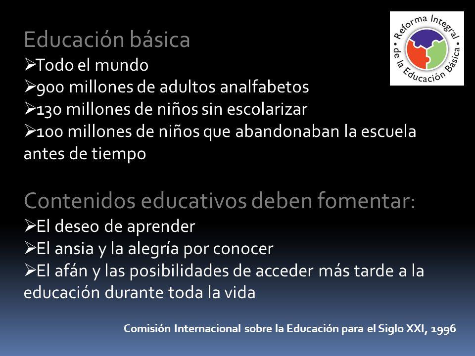 Educación básica Todo el mundo 900 millones de adultos analfabetos 130 millones de niños sin escolarizar 100 millones de niños que abandonaban la escu