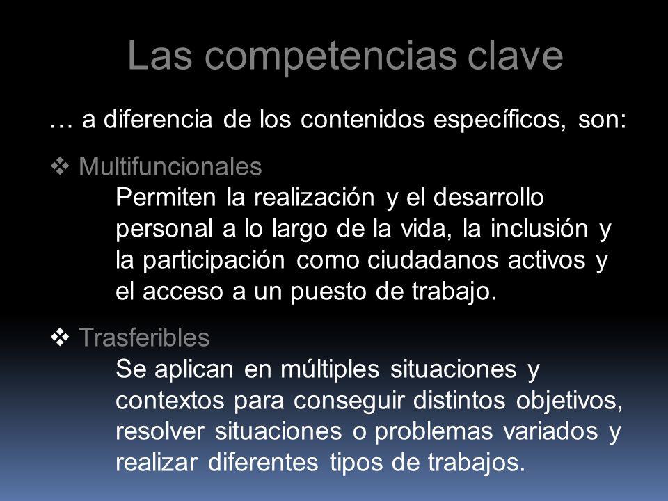 … a diferencia de los contenidos específicos, son: Multifuncionales Permiten la realización y el desarrollo personal a lo largo de la vida, la inclusi