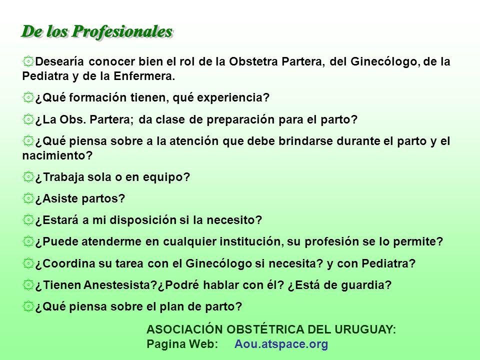 ۞Desearía conocer bien el rol de la Obstetra Partera, del Ginecólogo, de la Pediatra y de la Enfermera. ۞¿Qué formación tienen, qué experiencia? ۞¿La