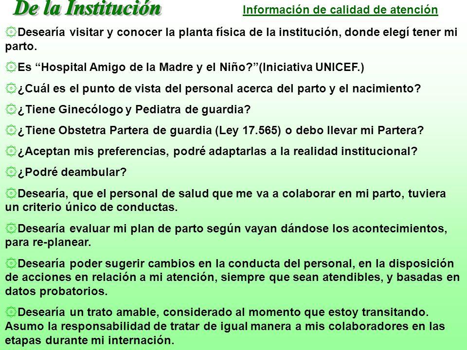 ۞Desearía visitar y conocer la planta física de la institución, donde elegí tener mi parto. ۞Es Hospital Amigo de la Madre y el Niño?(Iniciativa UNICE