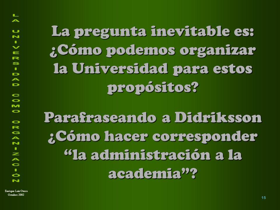 Enrique Luis Otero Octubre 2002 16 ESTE ES EL DESAFÍO QUE TENEMOS POR DELANTE
