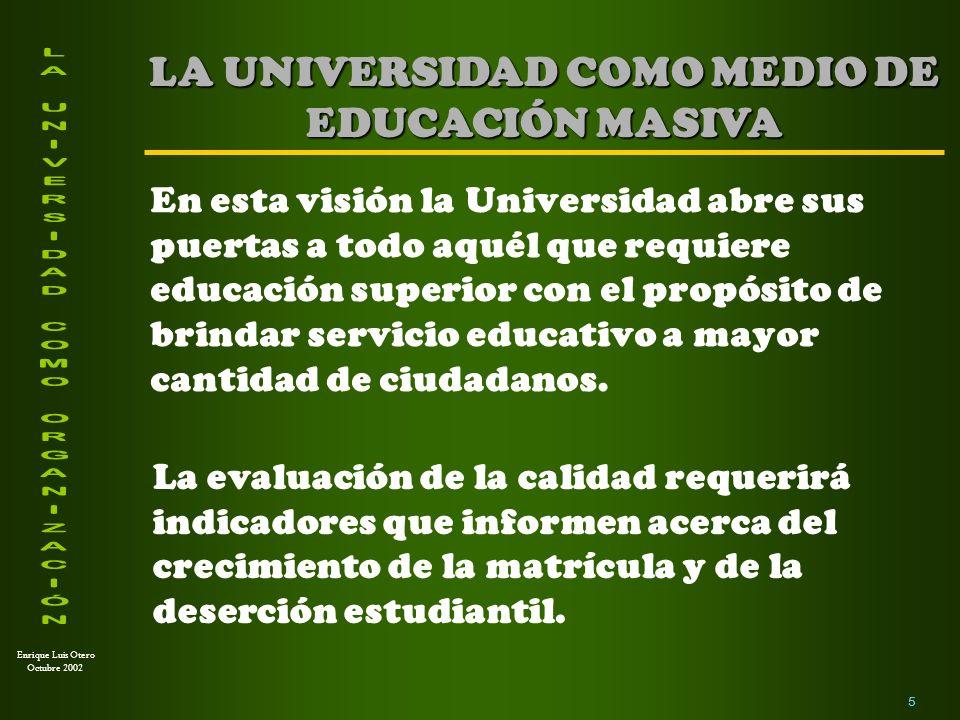 Enrique Luis Otero Octubre 2002 1.La Universidad como proveedora de formación transdisciplinaria.