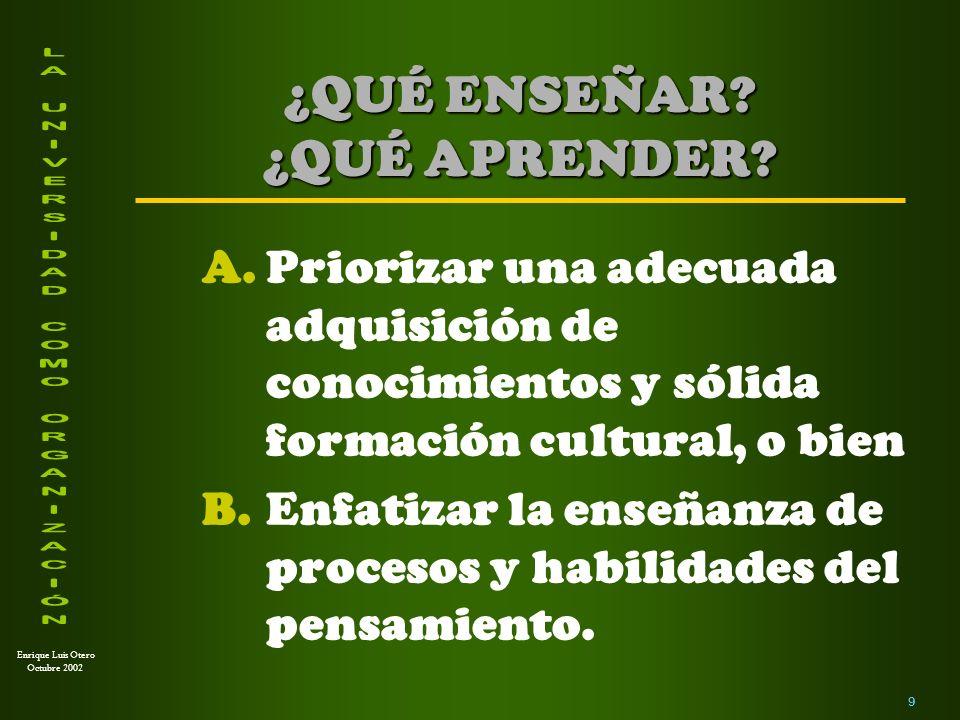Enrique Luis Otero Octubre 2002 La meta de la educación en contextos inestables y de cambio acelerado es: ¿CUÁLES SON LAS TENDENCIAS ACTUALES.