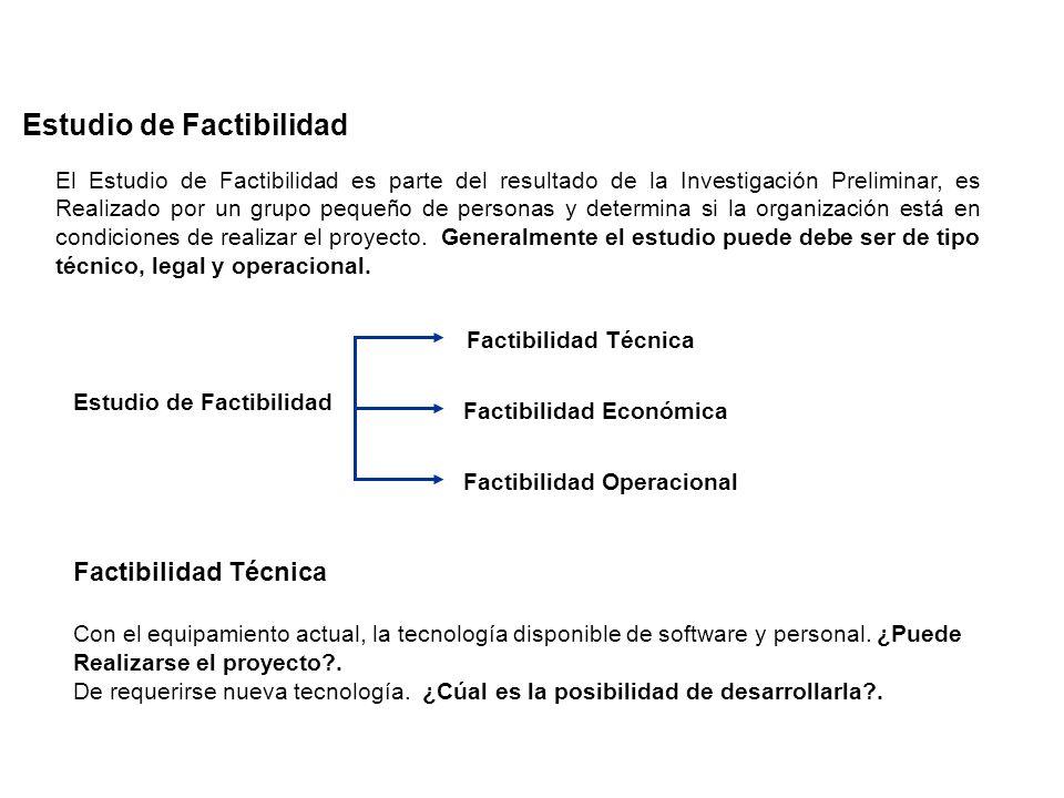 - Investigación Preliminar La investigación preliminar comienza con la solicitud de una persona, administrador o especialista en sistemas. Su objetivo