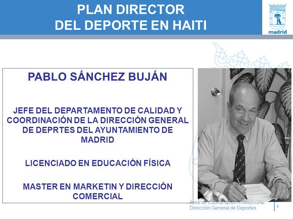 1 Área de Coordinación Institucional Dirección General de Deportes PABLO SÁNCHEZ BUJÁN JEFE DEL DEPARTAMENTO DE CALIDAD Y COORDINACIÓN DE LA DIRECCIÓN