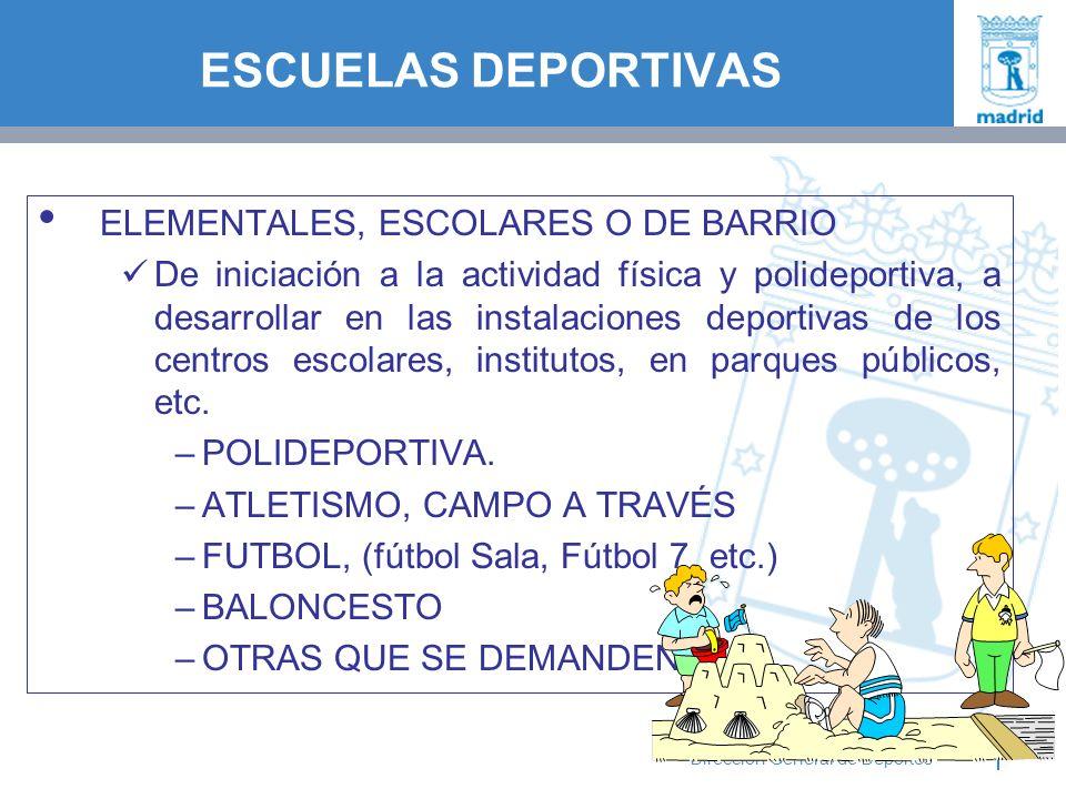 17 Área de Coordinación Institucional Dirección General de Deportes ELEMENTALES, ESCOLARES O DE BARRIO De iniciación a la actividad física y polidepor