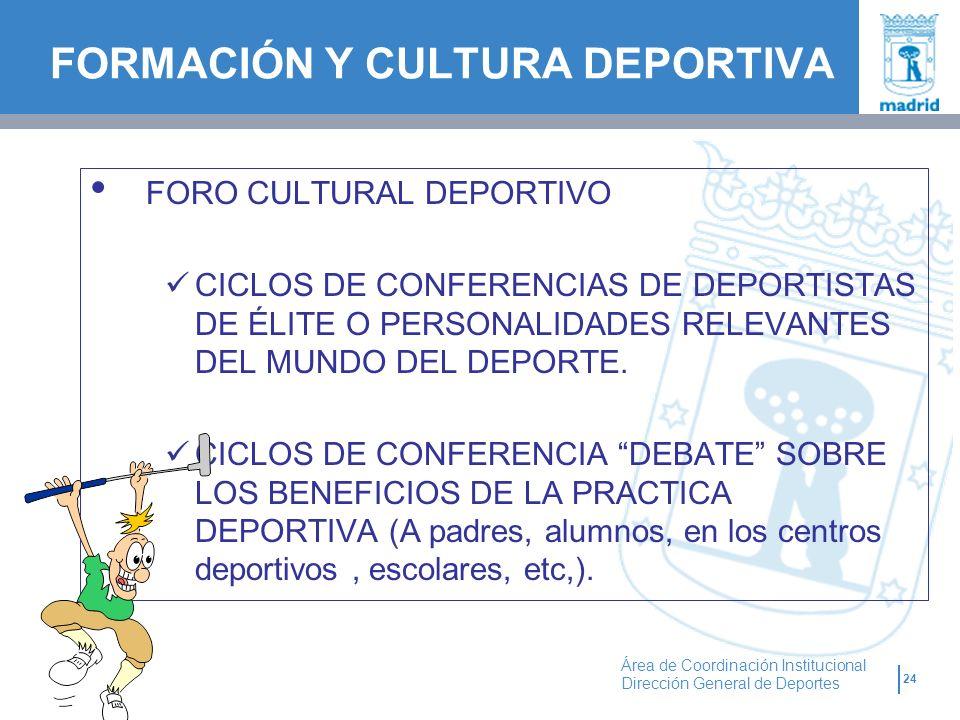 24 Área de Coordinación Institucional Dirección General de Deportes FORO CULTURAL DEPORTIVO CICLOS DE CONFERENCIAS DE DEPORTISTAS DE ÉLITE O PERSONALI