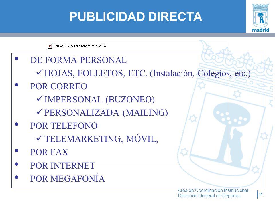 31 Área de Coordinación Institucional Dirección General de Deportes DE FORMA PERSONAL HOJAS, FOLLETOS, ETC. (Instalación, Colegios, etc.) POR CORREO I