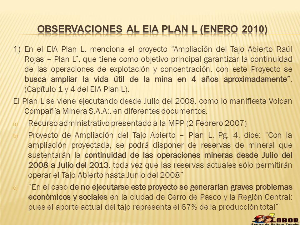 1) En el EIA Plan L, menciona el proyecto Ampliación del Tajo Abierto Raúl Rojas – Plan L, que tiene como objetivo principal garantizar la continuidad