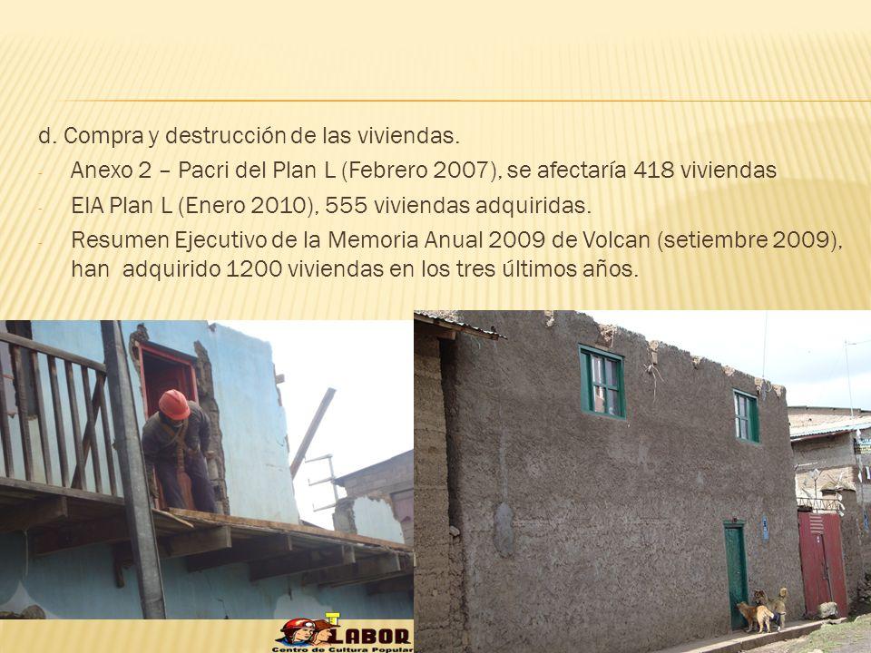 d. Compra y destrucción de las viviendas. - Anexo 2 – Pacri del Plan L (Febrero 2007), se afectaría 418 viviendas - EIA Plan L (Enero 2010), 555 vivie