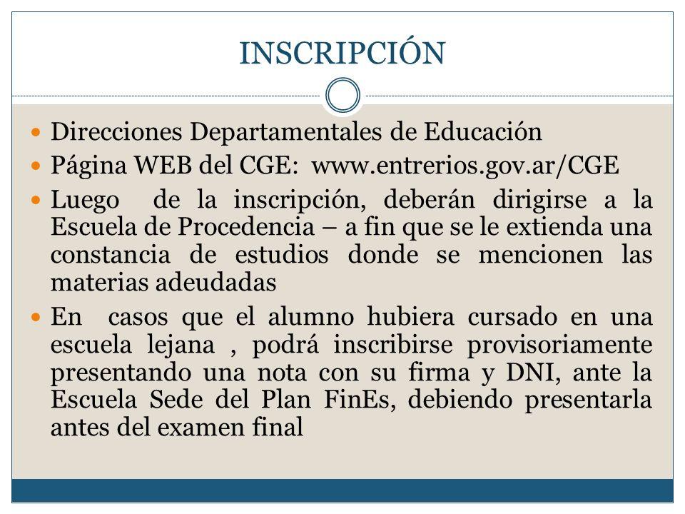 INSCRIPCIÓN Direcciones Departamentales de Educación Página WEB del CGE: www.entrerios.gov.ar/CGE Luego de la inscripción, deberán dirigirse a la Escu