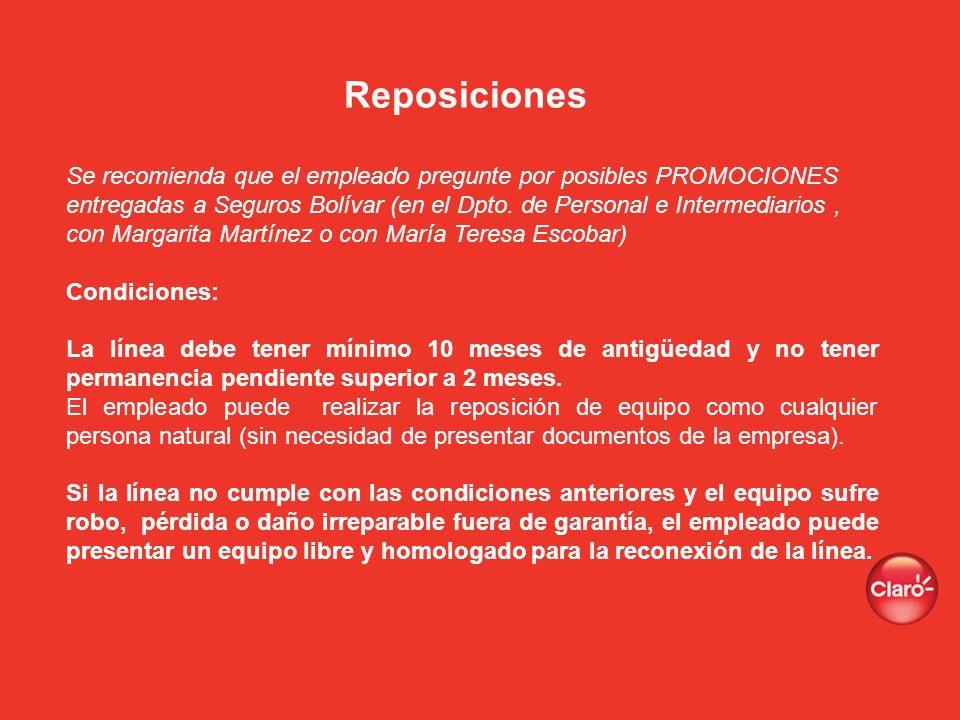 Reposiciones Se recomienda que el empleado pregunte por posibles PROMOCIONES entregadas a Seguros Bolívar (en el Dpto. de Personal e Intermediarios, c