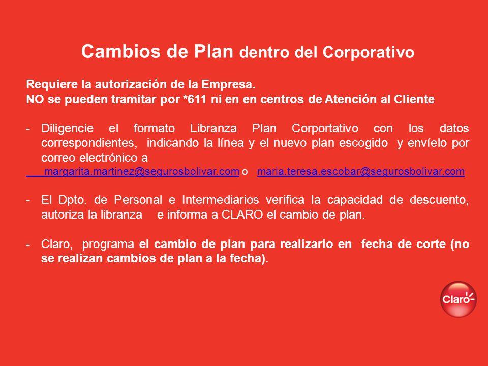 Cambios de Plan dentro del Corporativo Requiere la autorización de la Empresa. NO se pueden tramitar por *611 ni en en centros de Atención al Cliente