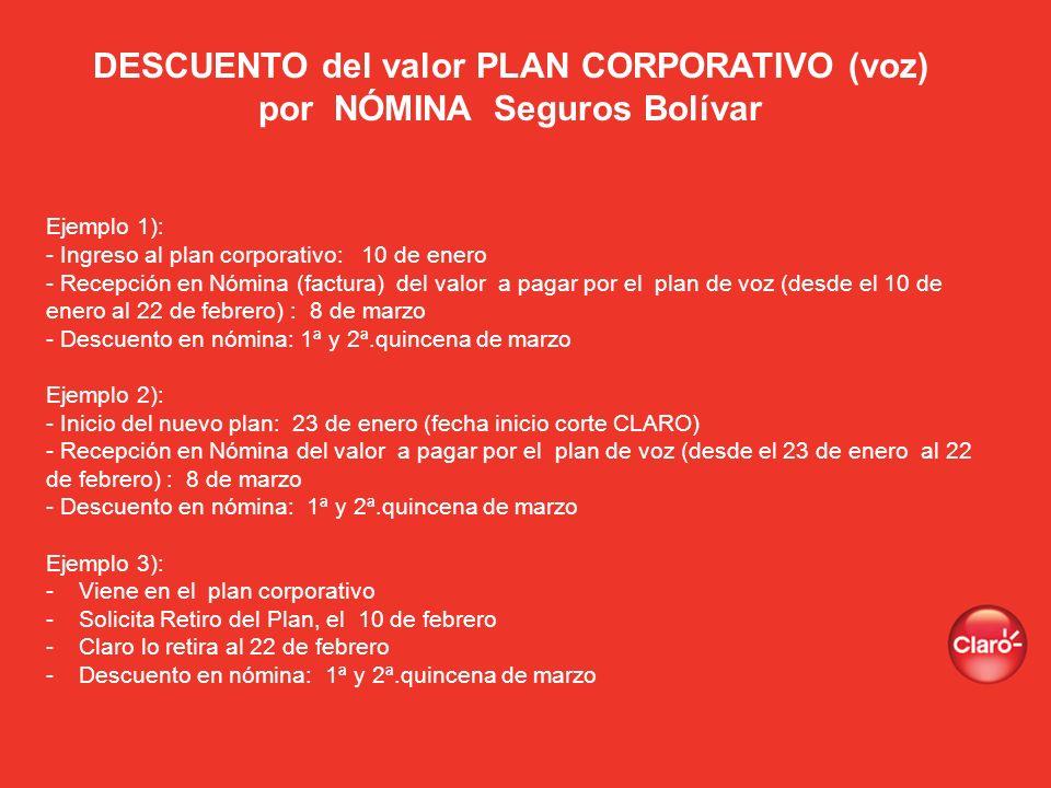 DESCUENTO del valor PLAN CORPORATIVO (voz) por NÓMINA Seguros Bolívar Ejemplo 1): - Ingreso al plan corporativo: 10 de enero - Recepción en Nómina (fa