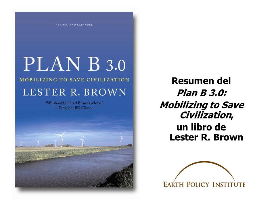 Resumen del Plan B 3.0: Mobilizing to Save Civilization, un libro de Lester R. Brown