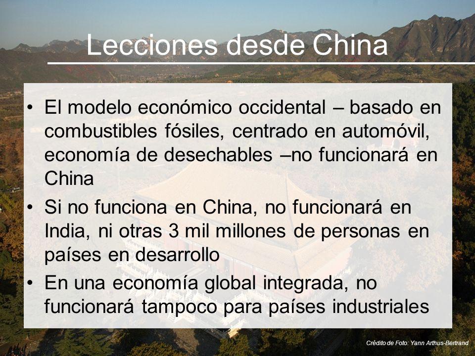 Lecciones desde China El modelo económico occidental – basado en combustibles fósiles, centrado en automóvil, economía de desechables –no funcionará e