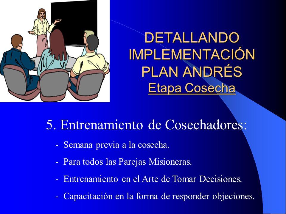 DETALLANDO IMPLEMENTACIÓN PLAN ANDRÉS Etapa Cosecha 4.
