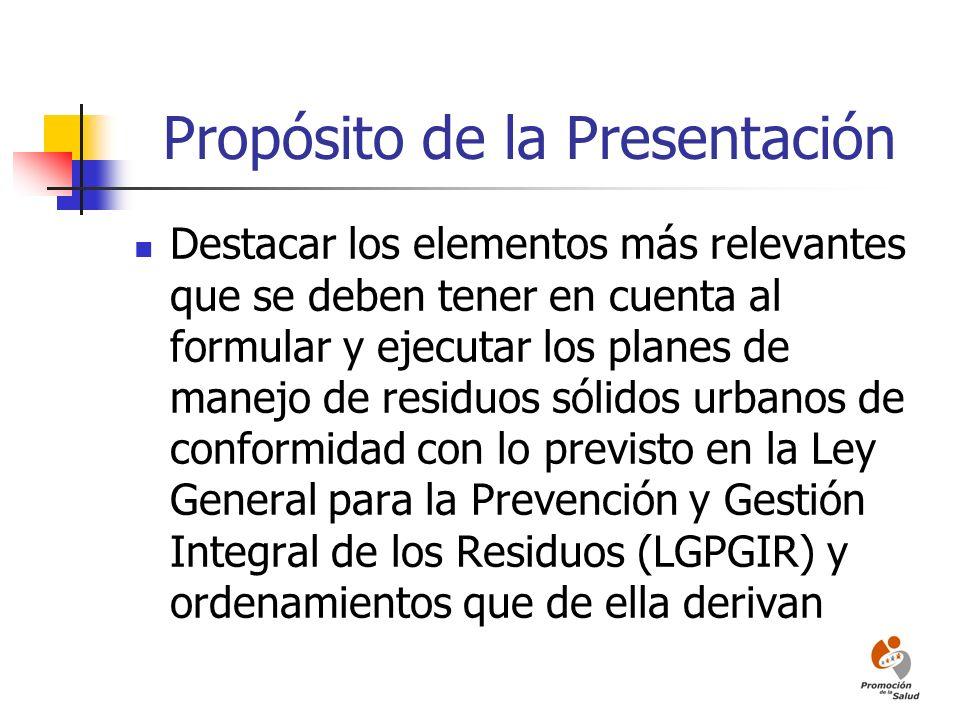 Propósito de la Presentación Destacar los elementos más relevantes que se deben tener en cuenta al formular y ejecutar los planes de manejo de residuo