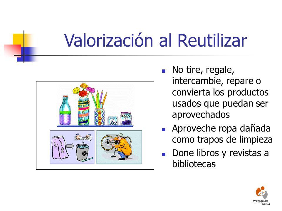 Valorización al Reutilizar No tire, regale, intercambie, repare o convierta los productos usados que puedan ser aprovechados Aproveche ropa dañada com