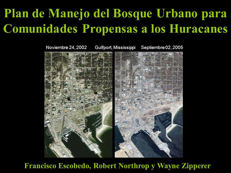 Plan de Manejo del Bosque Urbano para Comunidades Propensas a los Huracanes Francisco Escobedo, Robert Northrop y Wayne Zipperer Noviembre 24, 2002Sep