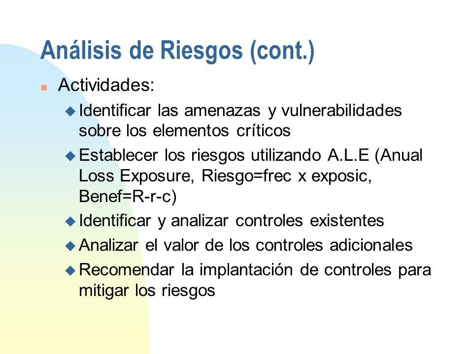 Análisis de Riesgos n El análisis de riesgos permite identificar las vulnerabilidades de la compañía, evaluar los controles existentes, así como preve
