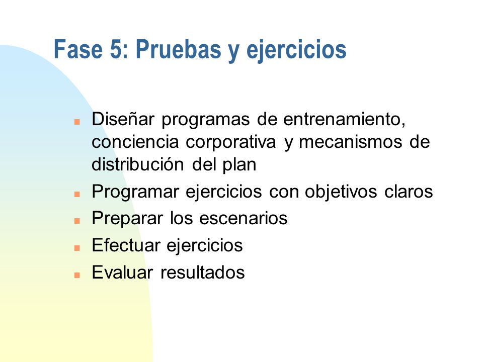 Fase 4: Implementación n Crear procedimientos de atención a al emergencia n Crear procedimientos para controlar la crisis n Designar la autoridad n Cr