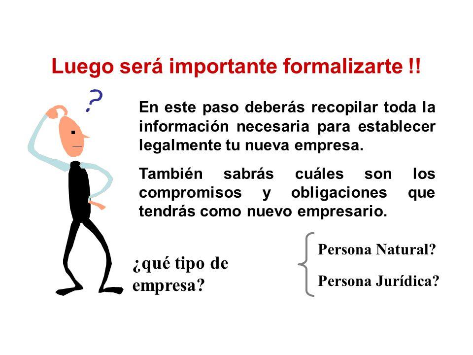 Luego será importante formalizarte !! En este paso deberás recopilar toda la información necesaria para establecer legalmente tu nueva empresa. Tambié
