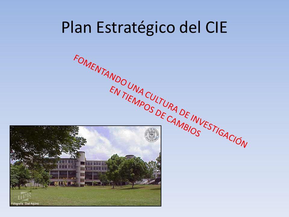 Plan Estratégico del CIE FOMENTANDO UNA CULTURA DE INVESTIGACIÓN EN TIEMPOS DE CAMBIOS
