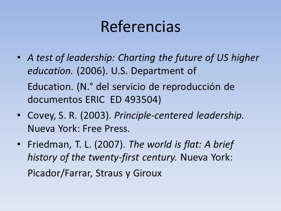 Referencias A test of leadership: Charting the future of US higher education.
