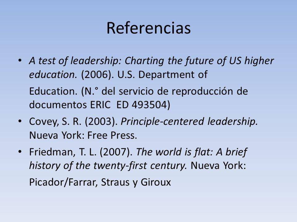 Referencias A test of leadership: Charting the future of US higher education. (2006). U.S. Department of Education. (N.° del servicio de reproducción