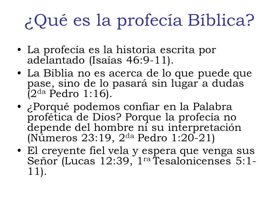 ¿Qué es la profecía Bíblica.La profecía es la historia escrita por adelantado (Isaías 46:9-11).